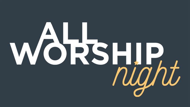 All Worship Night