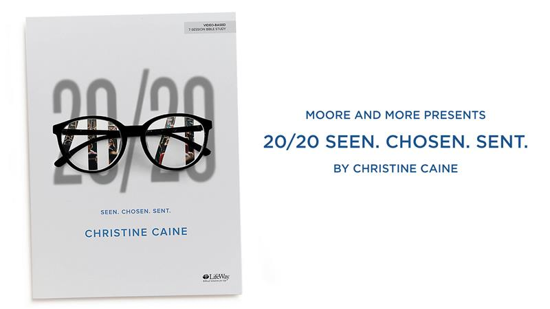 Moore and More - 20/20 Seen. Chosen. Sent. Women's Bible Study